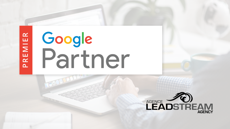 LeadStream devient Premier Google Partner