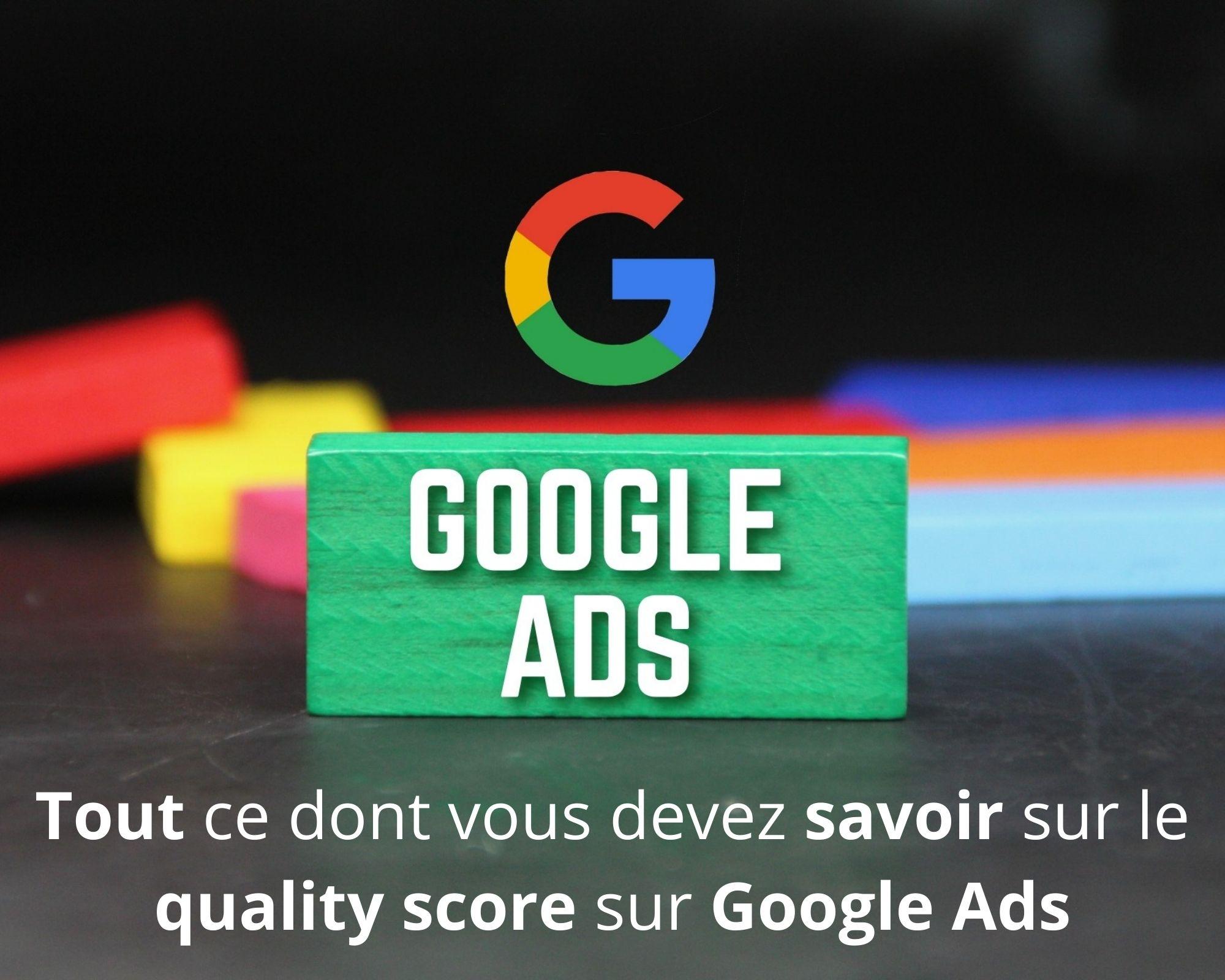 Quality score de Google Ads : pourquoi et comment atteindre le sommet ?